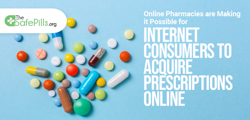 Online Pharmacies are Making it Possible for Internet Consumers to Acquire Prescriptions Online